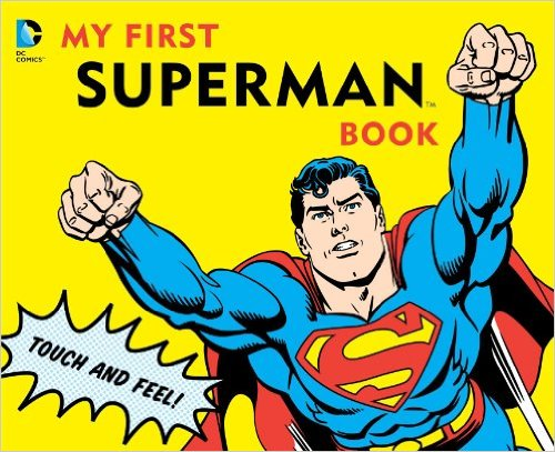 Best Books for Babies & Toddlers: My First Superman Book by David Bar Katz