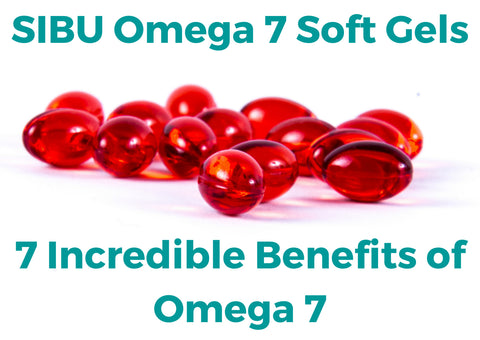 Sibu Omega 7 Soft Gels, 7 incredible benefits of Omega 7