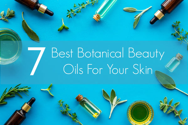 Seven best botanical beauty oils for your skin