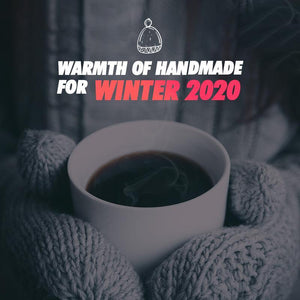 Warmth of Handmade for Winter 2020