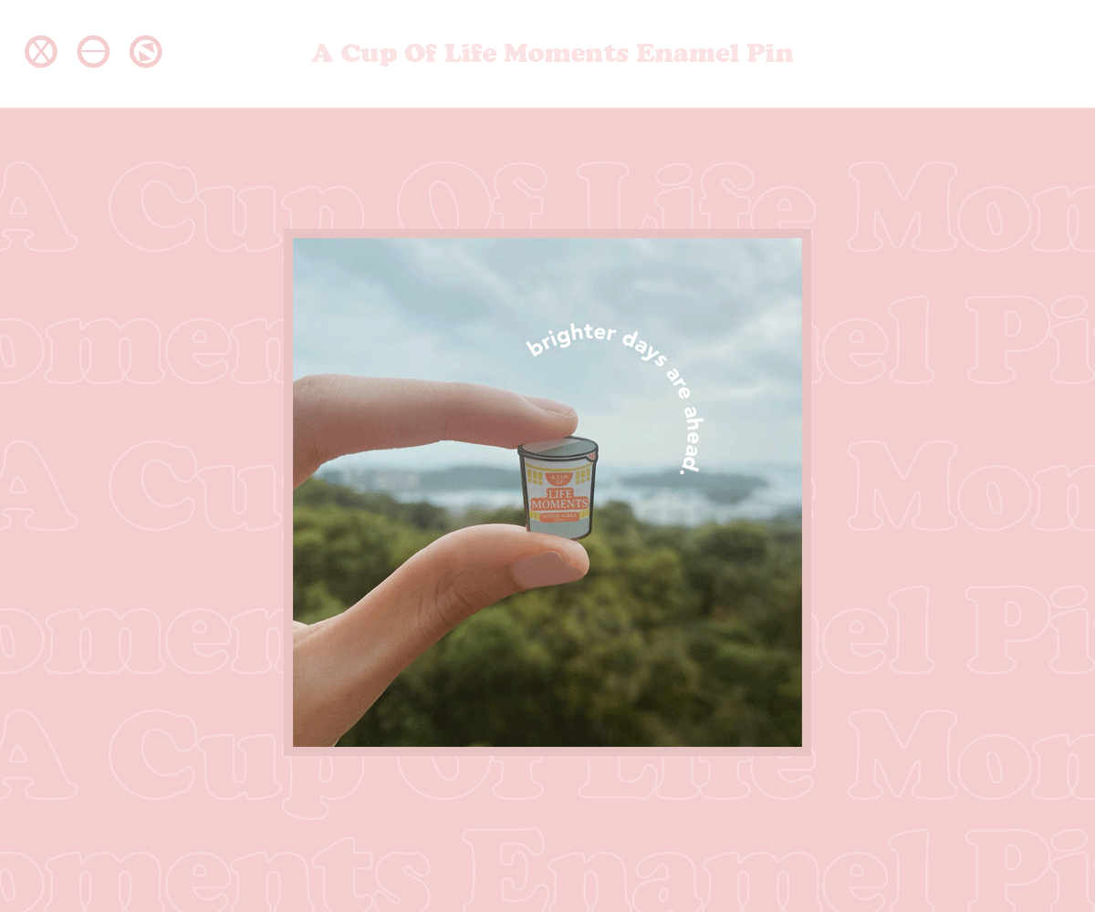 A Cup Of Life Moments Enamel Pin