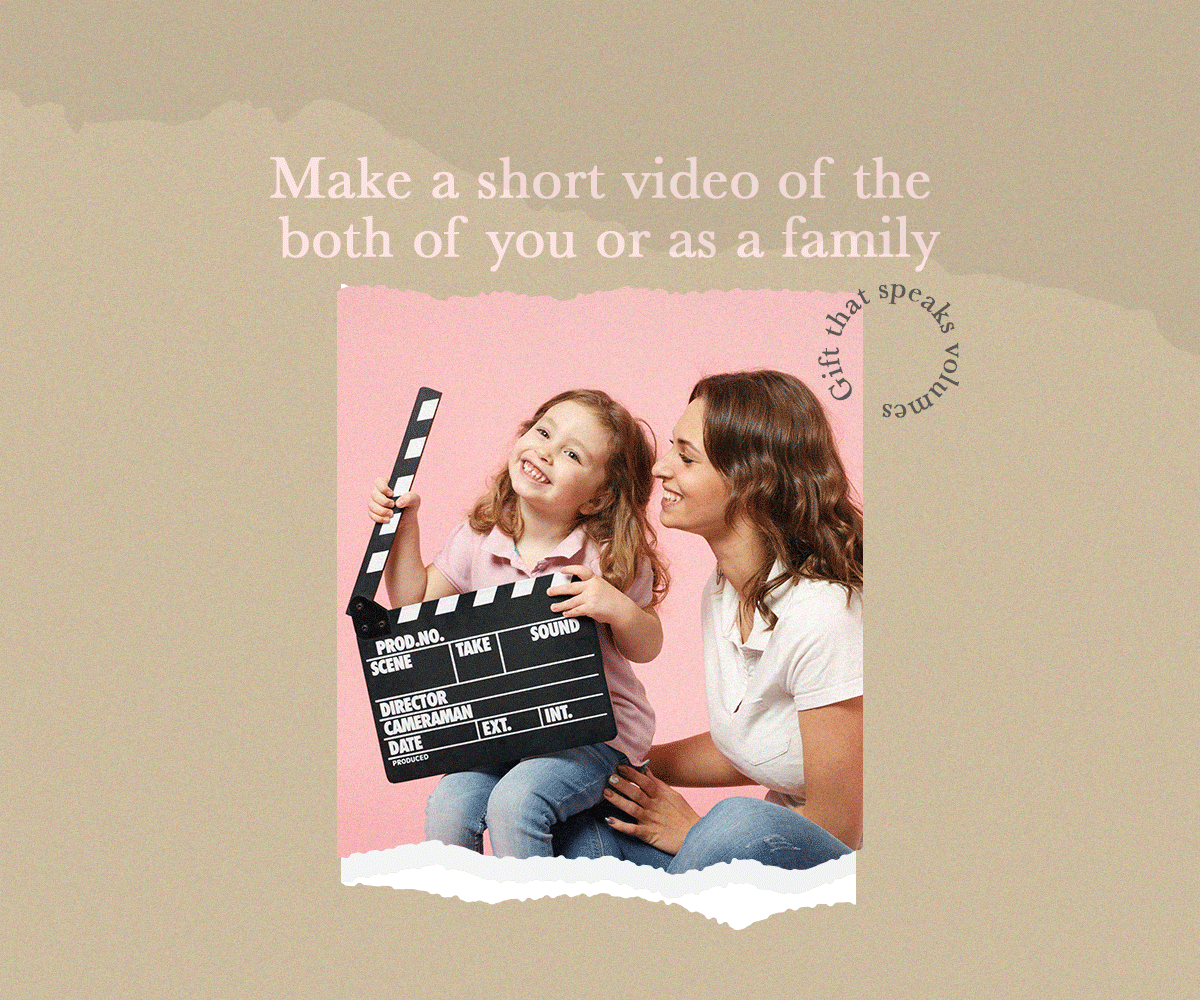 Mother's Day_Make a short video of the both of you or as a family