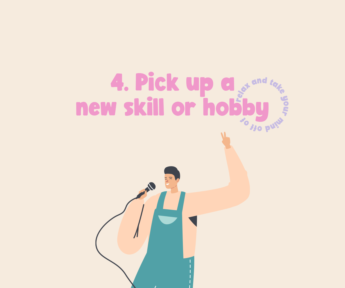 Pick up a new skill or hobby