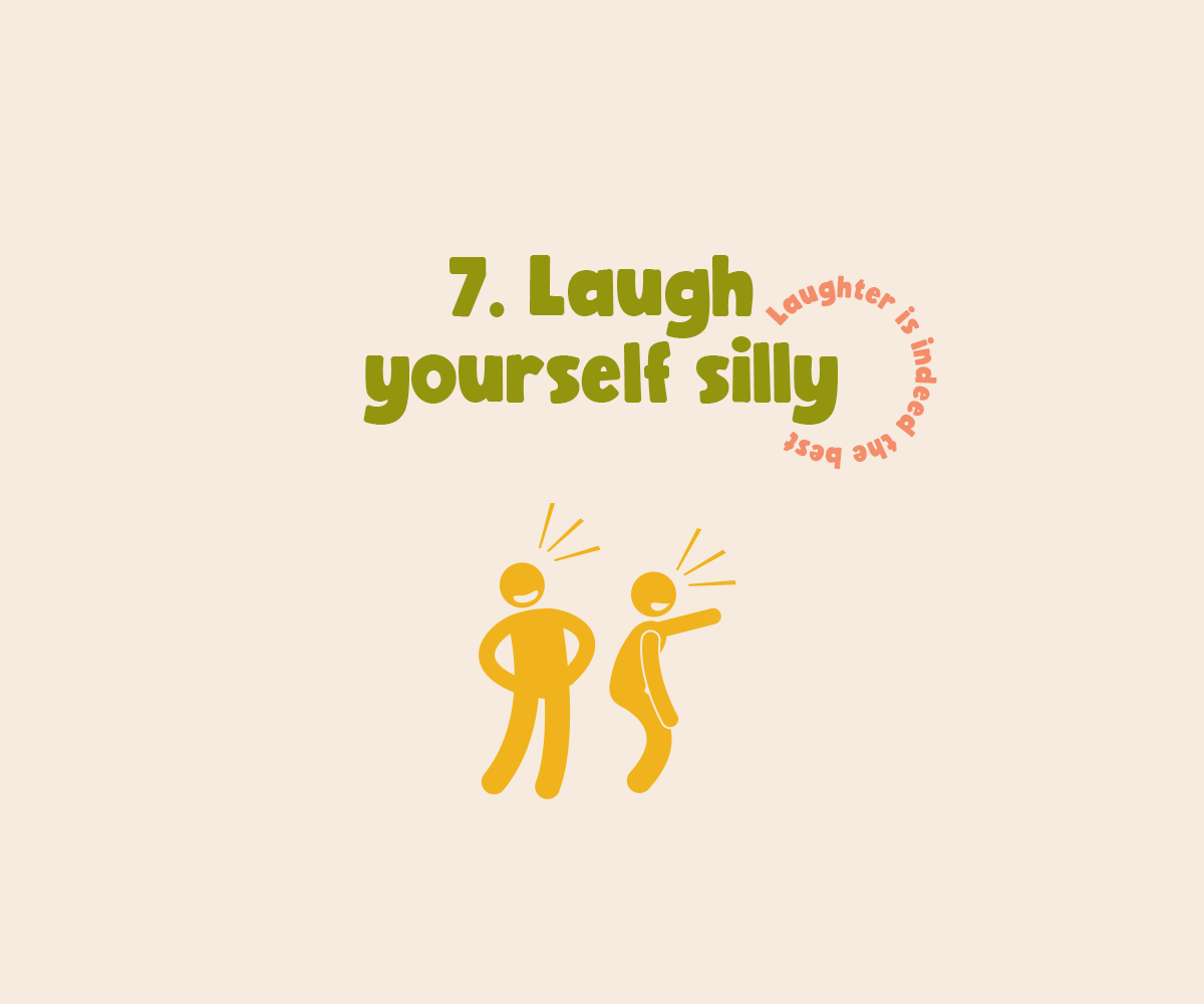 Laugh yourself silly
