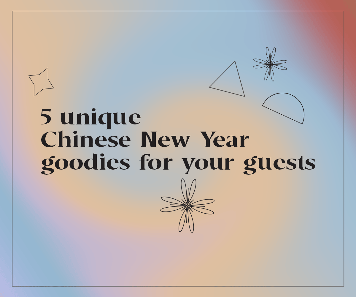 5 unique Chinese New Year goodies for your guests