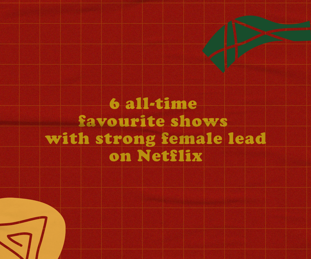 6 all-time favourite shows with strong female lead on Netflix
