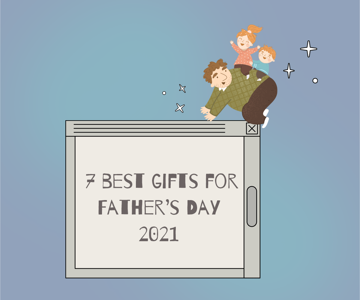 7 best gifts for Father's Day 2021