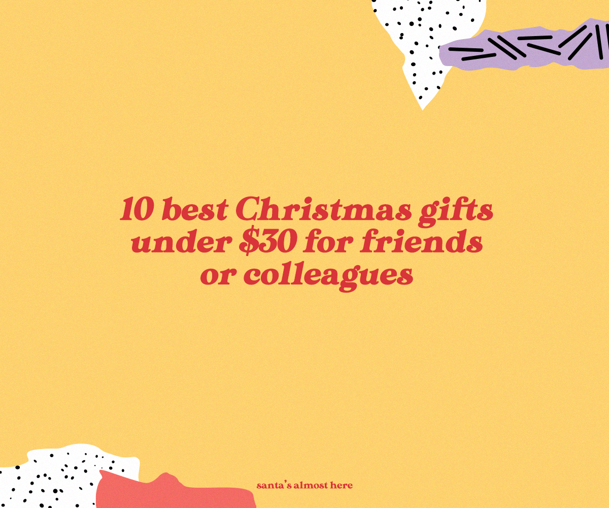 10 best Christmas gifts under $30 for friends or colleagues