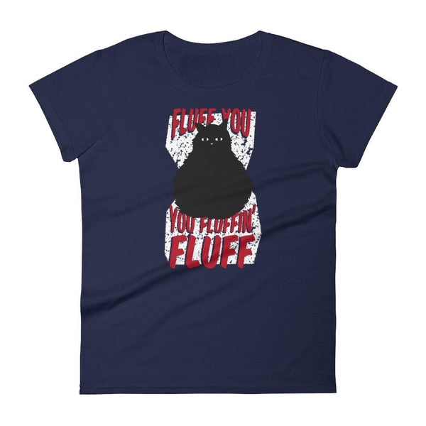 FLUFF YOU CAT WOMEN'S T SHIRT | HUESOME