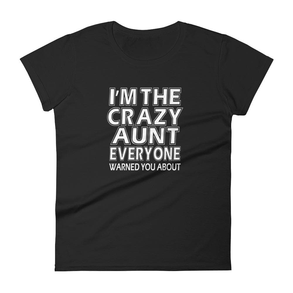 CRAZY AUNT WOMEN'S T SHIRT | HUESOME