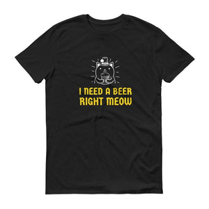 CAT NEEDS A BEER UNISEX T SHIRT | HUESOME