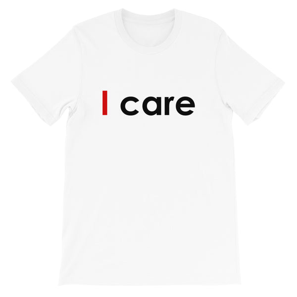 I CARE UNISEX T SHIRT | HUESOME