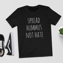 Load image into Gallery viewer, Hillbilly Spread Hummus Not Hate T-Shirt Top Tee Shirt Vegan Vegetarian Perfect Gift Funny Vegan Shirt Jewish Hummus Houmous