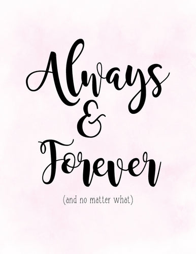 Free Printable ~ Always and Forever ~ LOVE