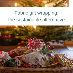Fabric gift wrapping – the sustainable alternative