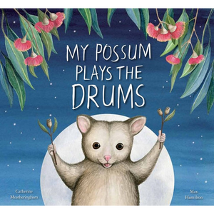 My Possum Plays the Drums