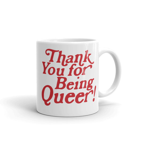 Thank You For Being Queer Mug