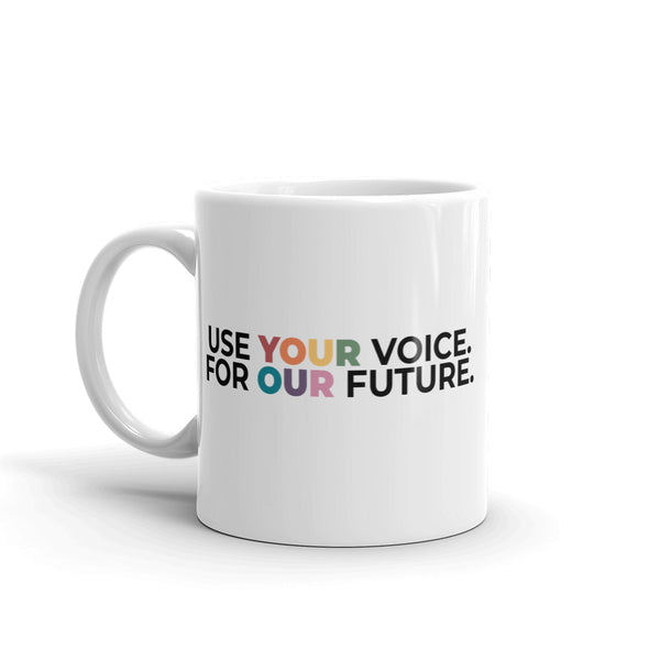 Use Your Voice For Your Future Mug