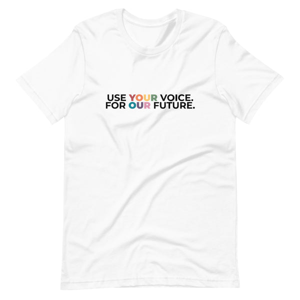 Use Your Voice For Our Future T-Shirt