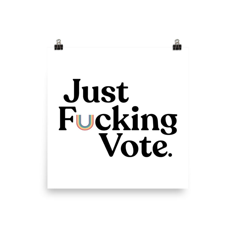 Just Fucking Vote Poster