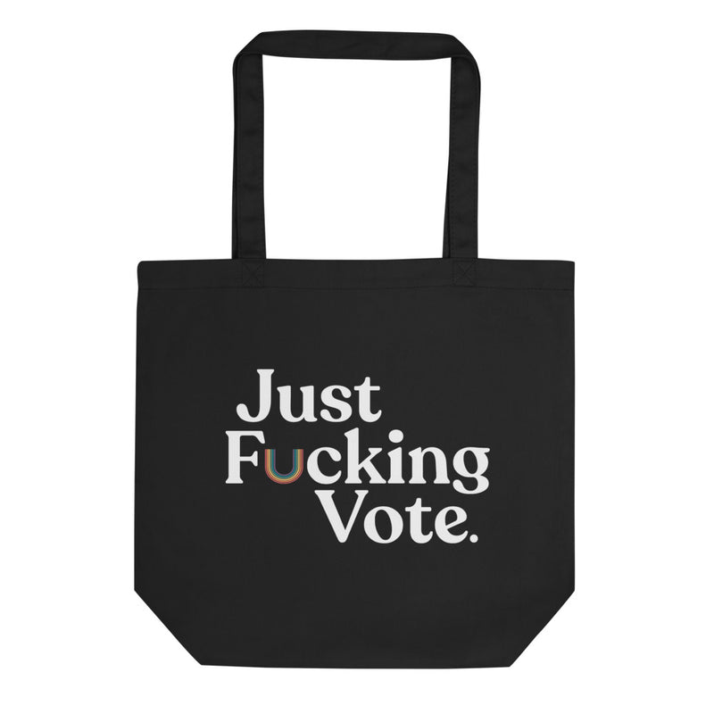 Just Fucking Vote Tote Bag