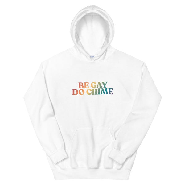 Be Gay Do Crime Hoodie