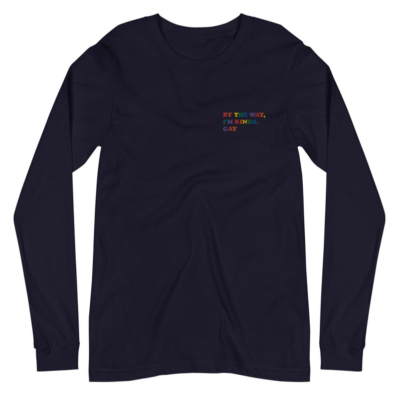 By The Way, I'm Kinda Gay Embroidered Long Sleeve Tee