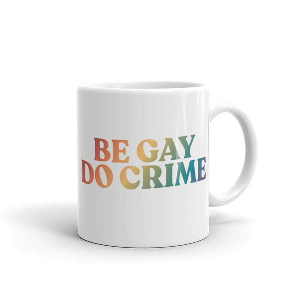 Be Gay Do Crime Mug