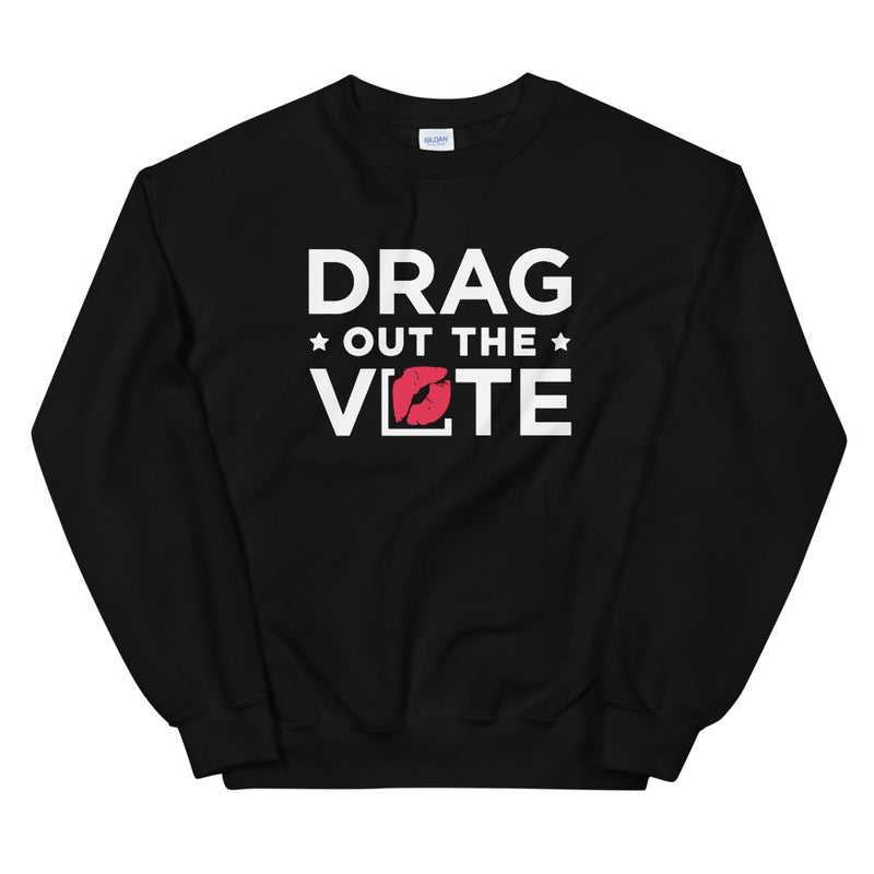 Drag Out The Vote Sweatshirt