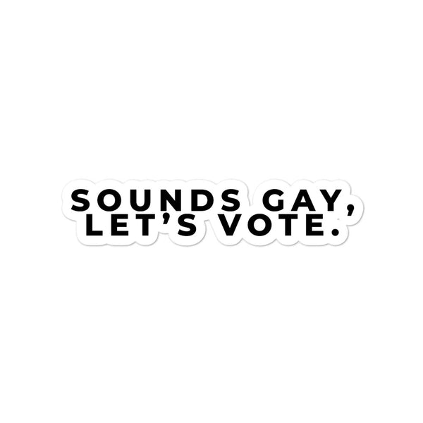 Sounds Gay, Let's Vote! Stickers