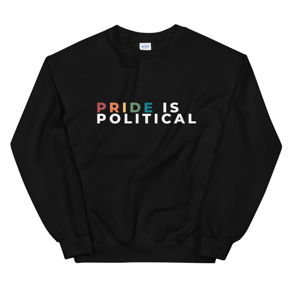 Pride Is Political Sweatshirt