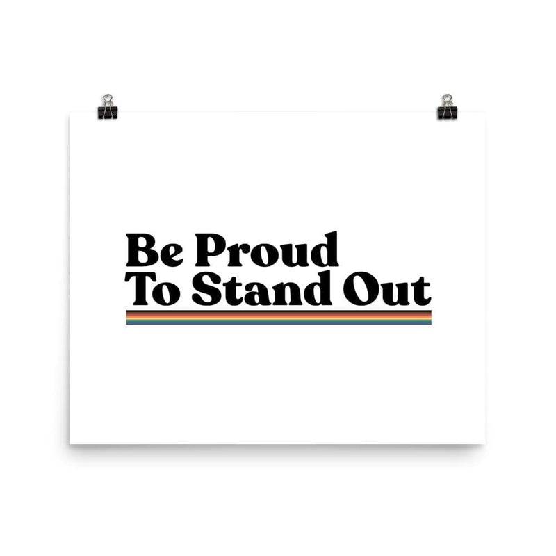 Be Proud To Stand Out Poster