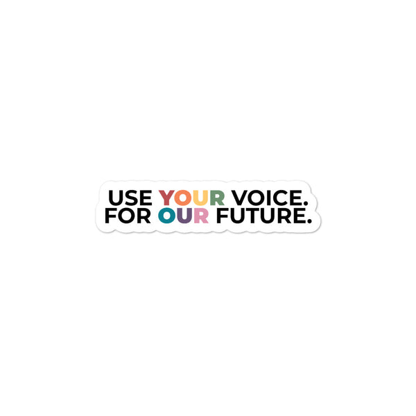 Use Your Voice For Our Future Stickers