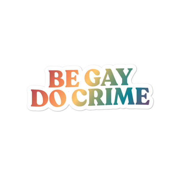 Be Gay Do Crime stickers
