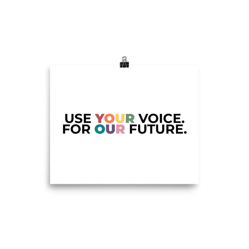 Use Your Voice For Your Future Poster