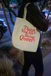 Thank You For Being Queer Organic Tote Bag