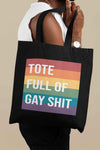 Tote Full Of Gay Shit Organic Tote Bag