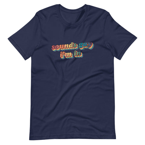Retro Sounds Gay I'm In T-Shirt
