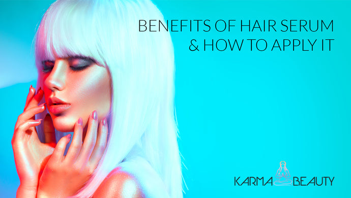 Benefits of Hair Serum & How To Apply It