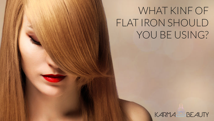 What Kind of Flat Iron Should You Be Using?