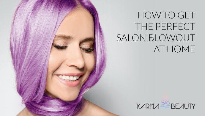How To Get The Perfect Salon Blowout At Home