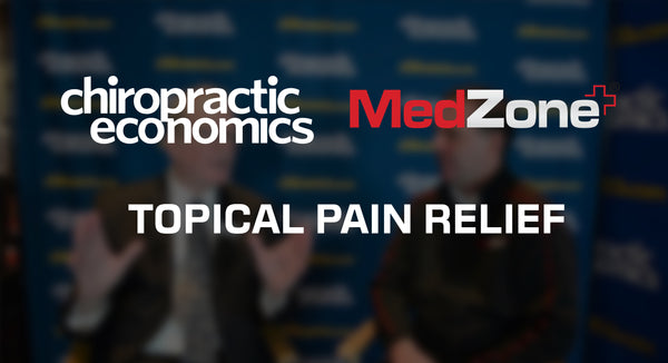 MedZone Featured on Chiropractor Economics Discussing Topical Pain Relief