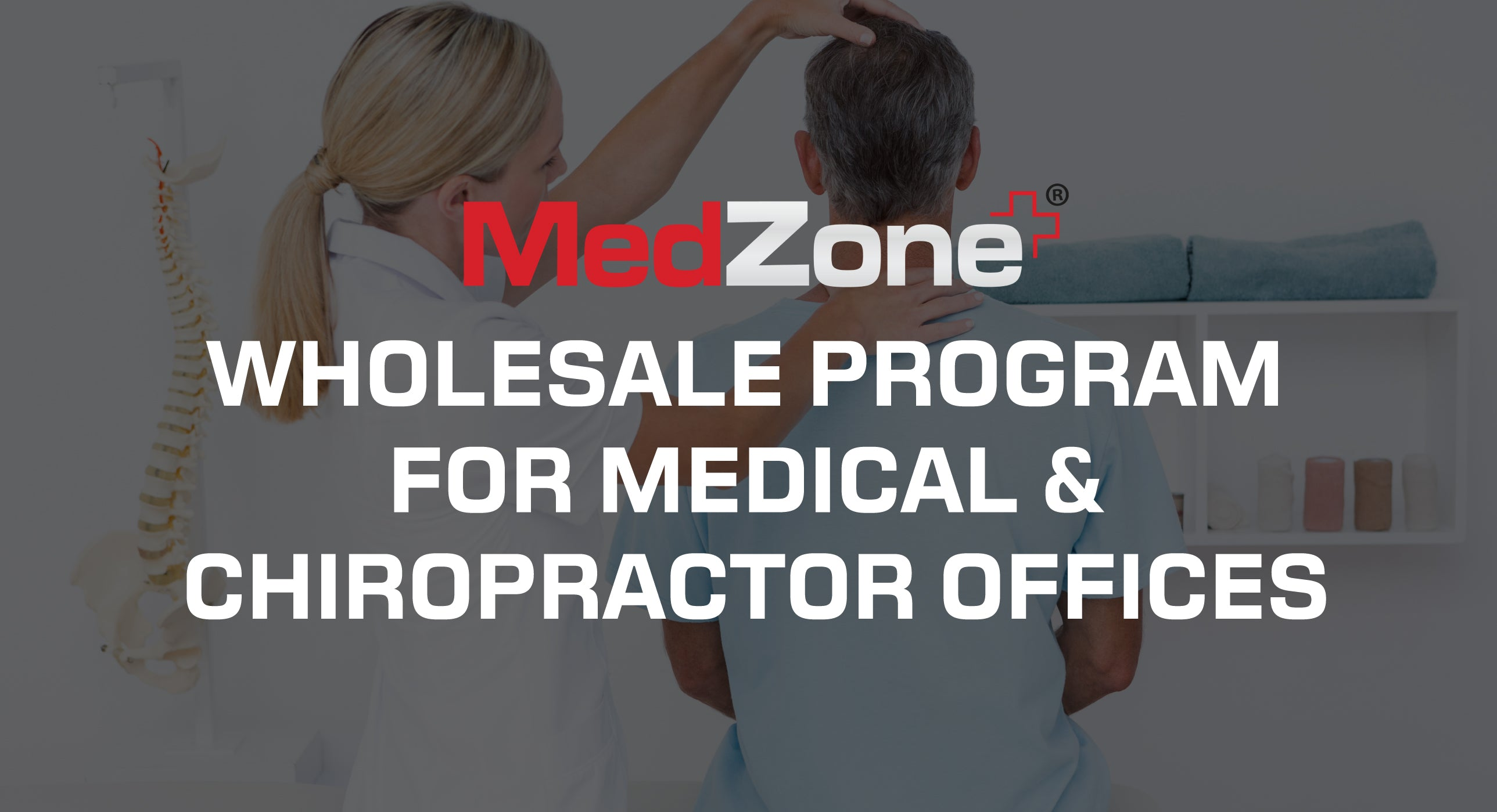 MedZone Announces Wholesale Program for Medical & Chiropractor Offices