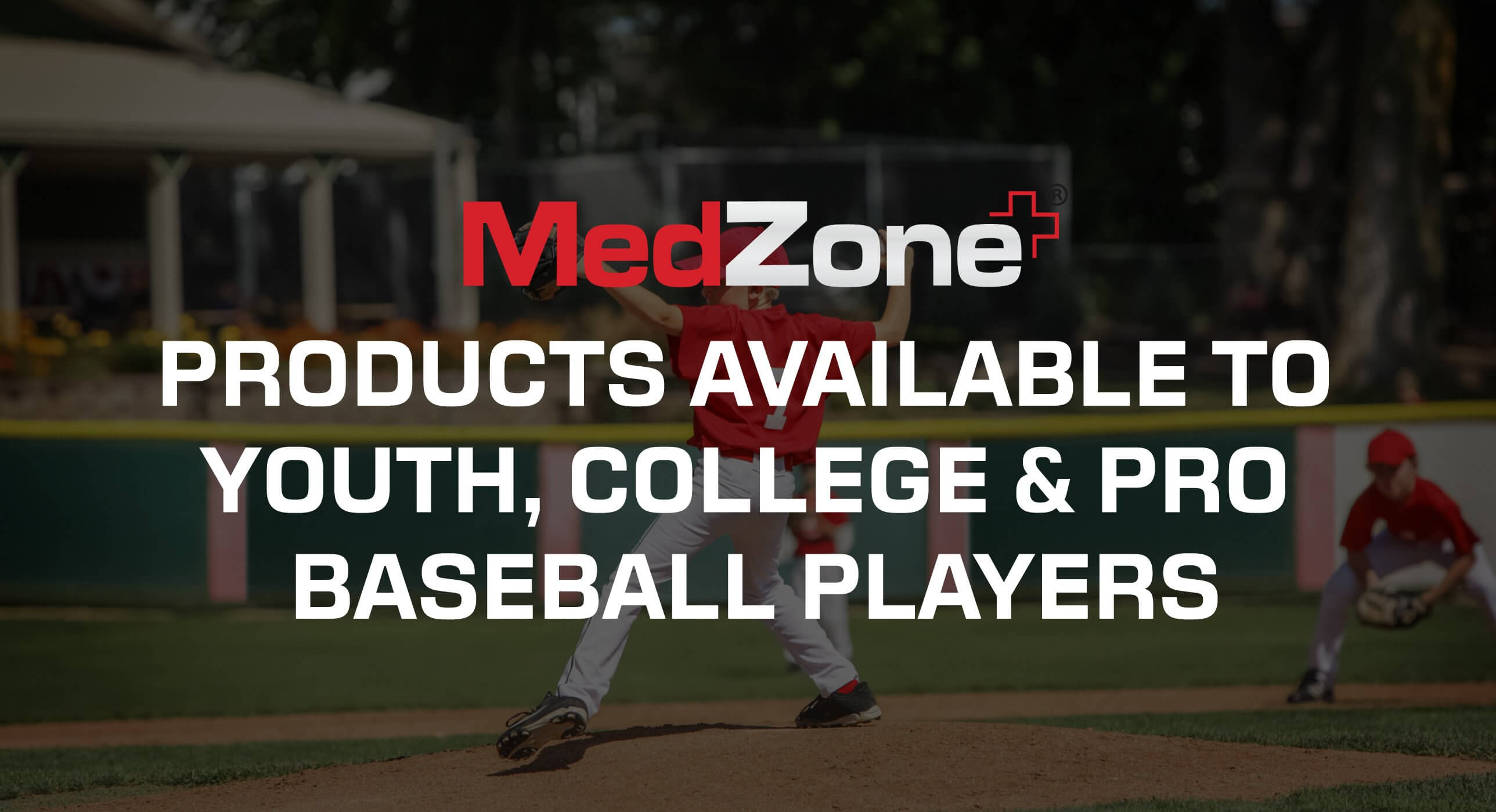MedZone Products for Youth, College and Pro Baseball Players