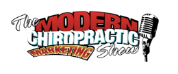 The Modern Chiropractic Marketing Show