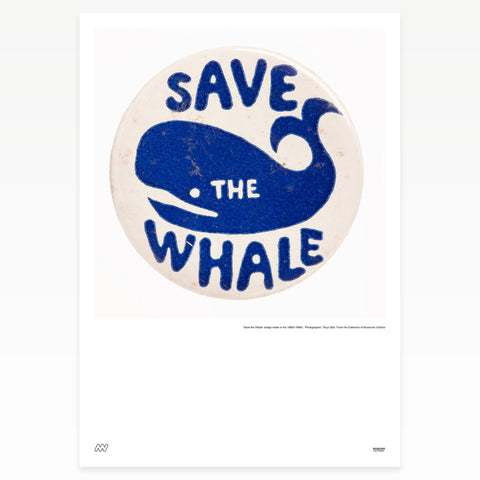 "White and blue badge "" save the whale"""