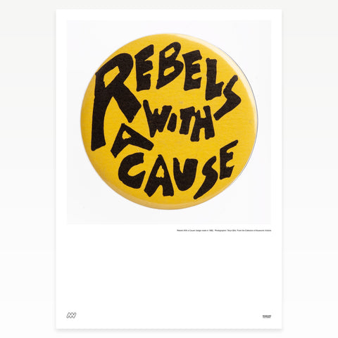 "Yellow badge ""Rebels with a cause"""
