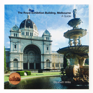 The Royal Exhibition Building Melbourne: A Guide