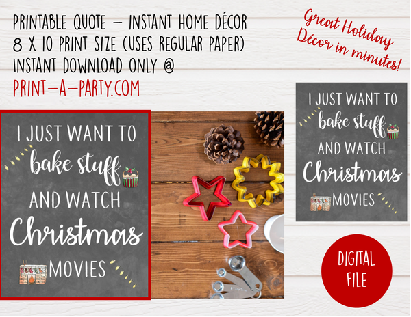 PRINTABLE QUOTE Instant Art Word Art: I Just Want To Bake Stuff and Watch Christmas Movies - INSTANT DOWNLOAD Holiday Christmas Chalkboard Word Art Home Decor