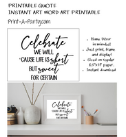 PRINTABLE QUOTE Instant Art Word Art: Celebrate we will cause life is short but sweet for certain. Dave Matthews Band Lyrics